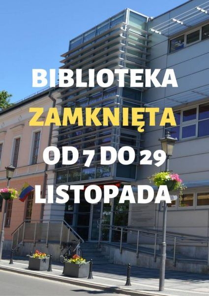 BIBLIOTEKA ZAMKNIĘTA OD 7 DO 29 LISTPADAMale