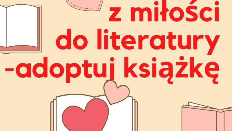 Plakat akcji z miłości do litertury adoptuj książkę