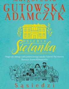okładka książki na niebieskim tle żółty rysunek domu i czarnobiały rysunek różnych postaci z podpisem Osiedle Sielanka Sąsiedzi
